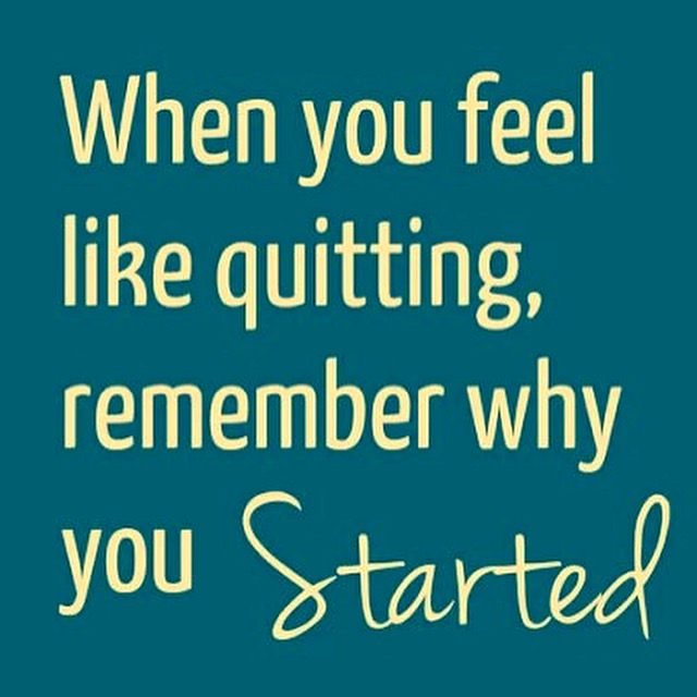 When You Feel Like Quitting Remember Why You Started Love Lunge